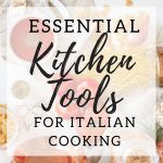 A graphic for essential kitchen tools for Italian cooking